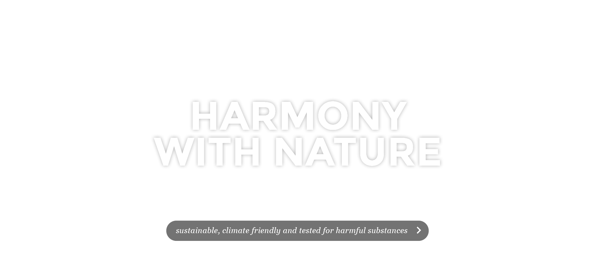 Feel-good homes in harmony with nature. Sustainable, climate friendly and tested for harmful substances >